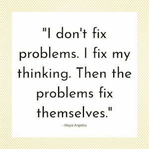 Do we Fix the problem or our Thinking?
